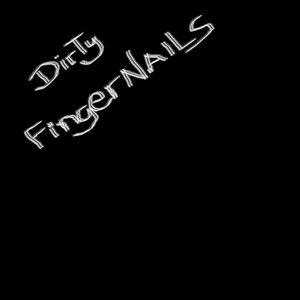 Image for 'Dirty Fingernails'
