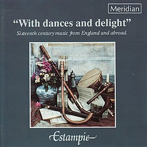 Bild för 'With Dances and Delight - Sixteenth Century Music from England and Abroad'