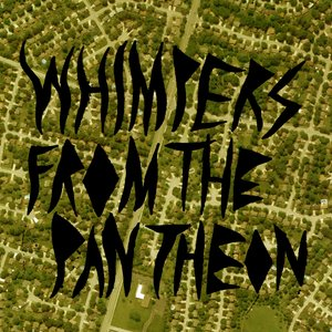 Image for 'Whimpers from the Pantheon'