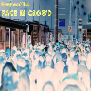 Image for 'Face In Crowd'