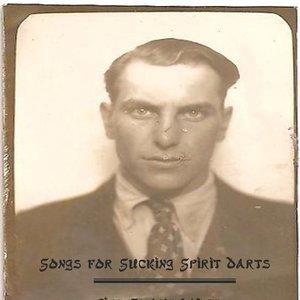 Image for 'Songs For Sucking Spirit Darts'
