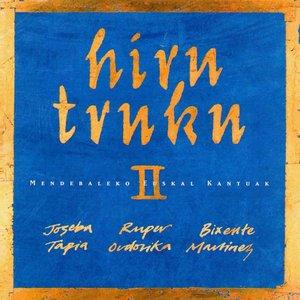 Imagen de 'Hiru Truku, Vol. 2 (feat. Joseba Tapia, Ruper Ondorika, Bixente Martinez) [Mendebaleko Euskal Kantuak]'