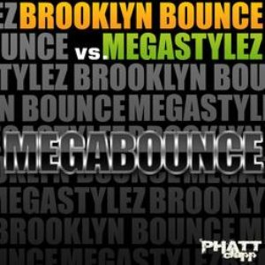 Image for 'Brooklyn Bounce vs. Megastylez'