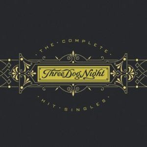 Image pour 'Three Dog Night - The Complete Hit Singles'