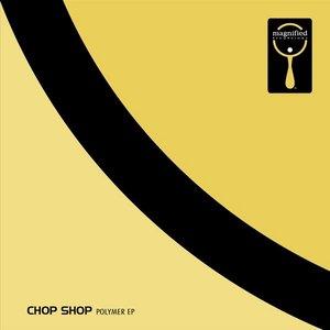 Imagem de 'Chop Shop-Polymer EP'