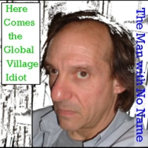 Image for 'Here Comes the Global Village Idiot'
