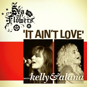 Image for 'It Ain't Love (feat. Kelly and Alana)'