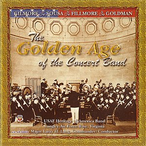 Image for 'The Golden Age of the Concert Band'