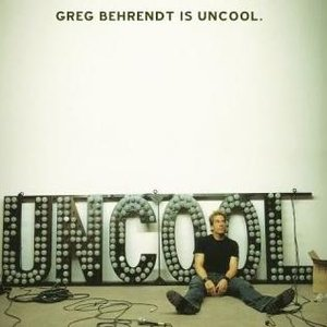 Image for 'Greg Behrendt Is Uncool'