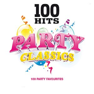 Image for '100 Hits Party Classics'