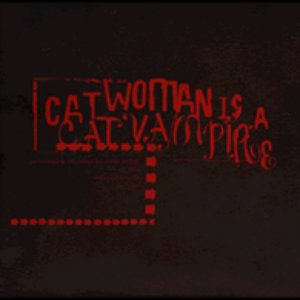 Image for 'Cat Woman Is A Cat Vampire'