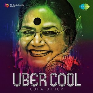 Image for 'Uber Cool: Usha Uthup'