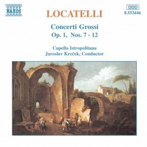 Image for 'LOCATELLI: Concerti Grossi Op. 1, Nos. 7-12'