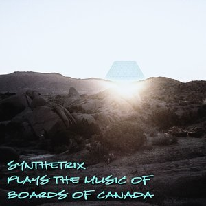 Image for 'Synthetrix Plays The Music Of Boards Of Canada'