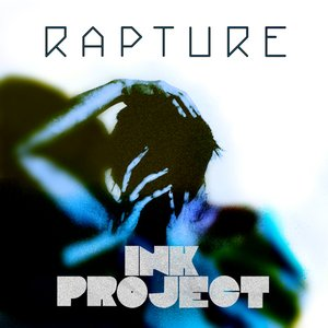 Image for 'Ink Project - Rapture'