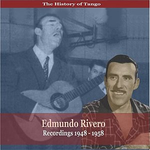 Image for 'The History of Tango /Edmundo Rivero / Recordings 1948 - 1958'