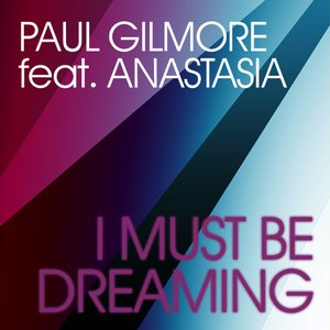 Image for 'I Must Be Dreaming (feat. Anastasia)'
