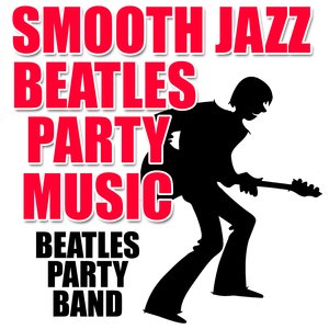 Image for 'Smooth Jazz Beatles Party Music'