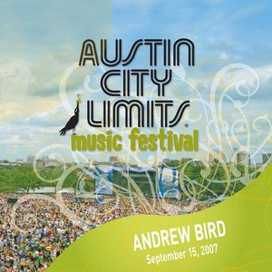Image for 'Live at Austin City Limits Music Festival 2007: Andrew Bird'