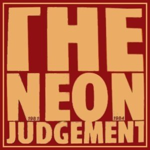 Image for 'The Neon Judgement 1981-1984'