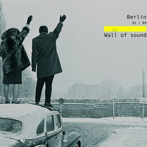Image for 'Berlin 61/89: Wall of Sound'