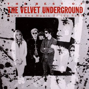 Image for 'The Best of The Velvet Underground: Words and Music of Lou Reed'