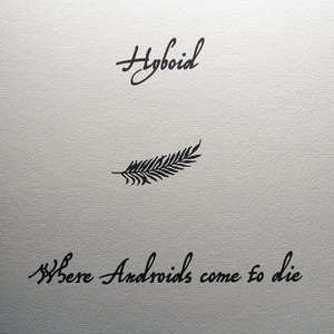Image for 'Where Androids Come To Die'