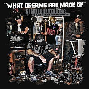 Image for 'What Dreams Are Made of (feat. Termanology & Block McCloud)'