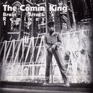 Image for 'The Comin' King: Brain Attack Remixes 1995'