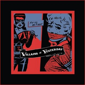 Image for 'Villains of Yesterday'