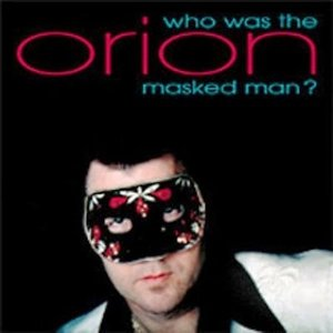 Image for 'Orion: Who Was That Masked Man?'