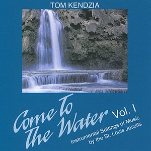 Image for 'Come to the Water - Instrumental Setting of Music by the St. Louis Jesuits, Vol. 1'