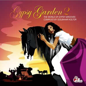 Imagem de 'Gypsy Garden, Vol. 2: The World of Gypsy Grooves'