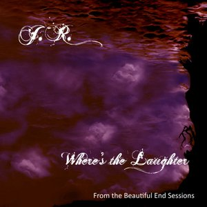 Image for 'Where's The Laughter (From The Beautiful End Sessions)'