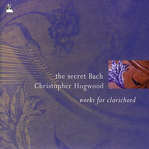 Image for 'Bach: The Secret Bach - Works for Clavichord'