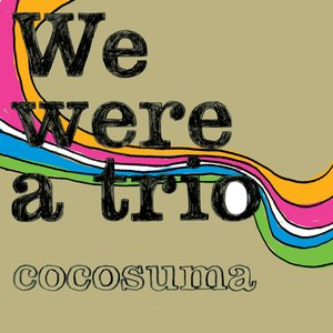 Image for 'We were a trio'