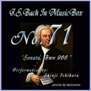 Image for 'Bach In Musical Box 71 /sonata Bwv 966'