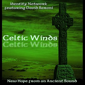 Image for 'Celtic Winds (New Hope from an Ancient Sound) [feat. David Baroni]'