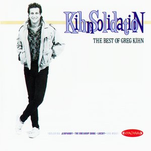 Immagine per 'Kihnsolidation: The Best of Greg Kihn'