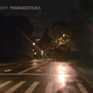 Image for 'The Dirty Pharmeceuticals'
