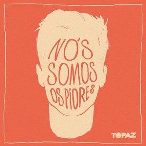 Image for 'Nós Somos os Piores'