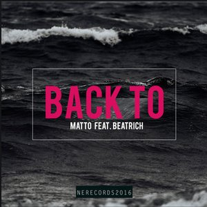 Image for 'Back to (feat. Beatrich)'