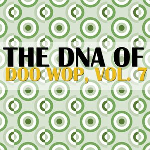 Imagem de 'The DNA of Doo Wop, Vol. 7'