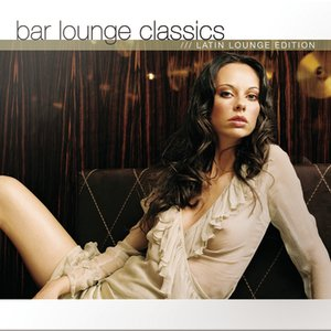 Image for 'Bar Lounge Classics - Latin Lounge Edition'