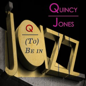 Image for 'Q (To) Be In Jazz'