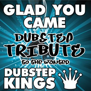 Image pour 'Glad You Came (Dubstep Tribute to The Wanted)'