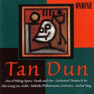 Image for 'Tan Dun: Out of Peking Opera and other works'