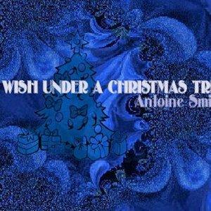 Bild för 'A Wish Under A Christmas Tree - Single'