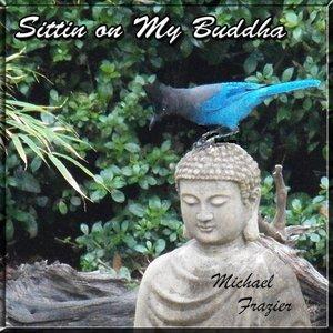 Image for 'Sittin On My Buddha'
