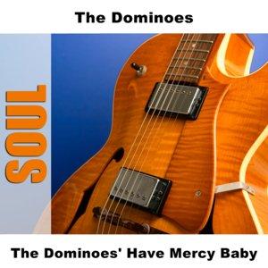 Imagem de 'The Dominoes' Have Mercy Baby'